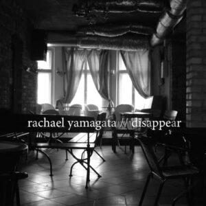 Disappear Rachael Yamagata 2