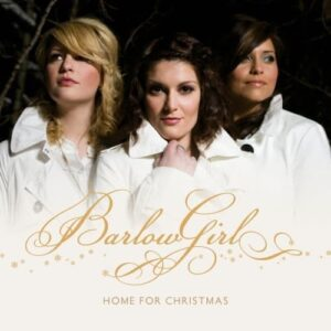 BarlowGirl Home for Christmas