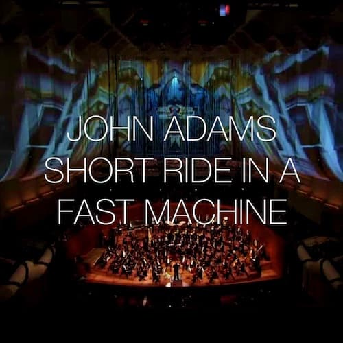 John Adams Short Ride In A Fast Machine