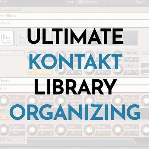 Ultimate Kontakt Library Organizing SQ